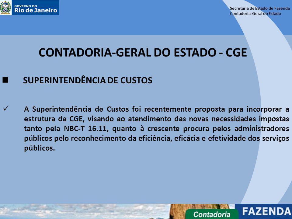 Secretaria de Estado de Fazenda Contadoria-Geral do Estado CONTADORIA-GERAL DO ESTADO - CGE SUPERINTENDÊNCIA DE CUSTOS A Superintendência de Custos fo