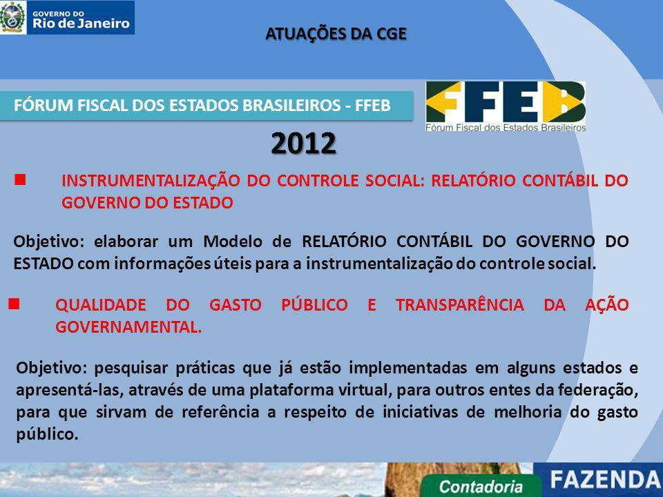 QUALIDADE DO GASTO PÚBLICO E TRANSPARÊNCIA DA AÇÃO GOVERNAMENTAL. 2012 INSTRUMENTALIZAÇÃO DO CONTROLE SOCIAL: RELATÓRIO CONTÁBIL DO GOVERNO DO ESTADO