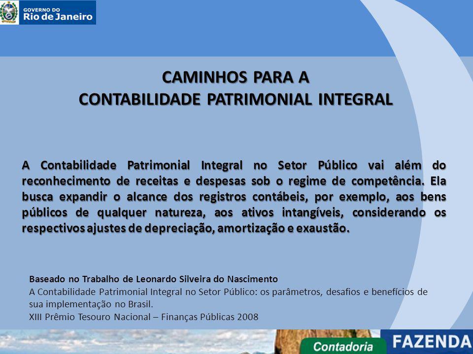 CAMINHOS PARA A CONTABILIDADE PATRIMONIAL INTEGRAL A Contabilidade Patrimonial Integral no Setor Público vai além do reconhecimento de receitas e desp
