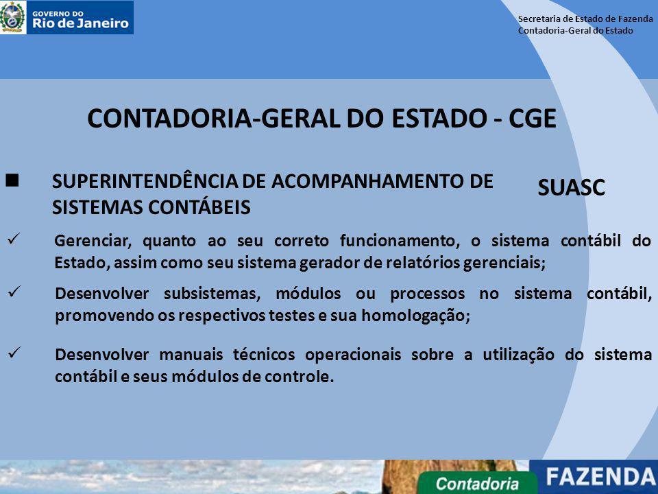Secretaria de Estado de Fazenda Contadoria-Geral do Estado CONTADORIA-GERAL DO ESTADO - CGE SUPERINTENDÊNCIA DE ACOMPANHAMENTO DE SISTEMAS CONTÁBEIS S