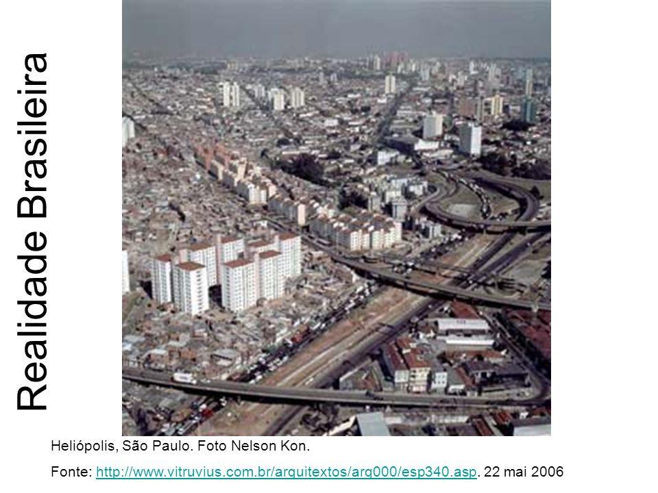 Realidade Brasileira Heliópolis, São Paulo. Foto Nelson Kon. Fonte: http://www.vitruvius.com.br/arquitextos/arq000/esp340.asp. 22 mai 2006http://www.v