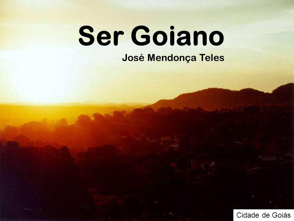 Cidade de Goiás Ser Goiano José Mendonça Teles