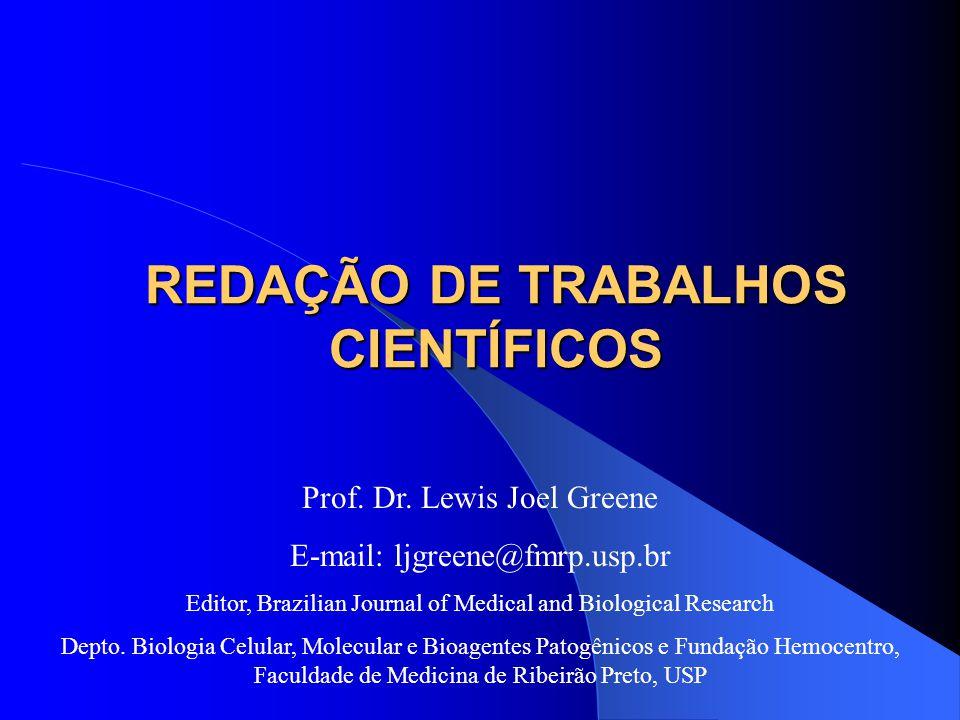 2 CONSIDERAÇÕES GERAIS Redação científica é um tipo especializado de escrita, assim como a redação de novelas, poesia, peças, artigos de jornais, memorandos, relatórios e cartas de amor.