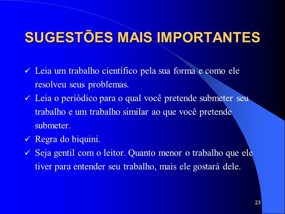 23 SUGESTÕES MAIS IMPORTANTES Leia um trabalho científico pela sua forma e como ele resolveu seus problemas.