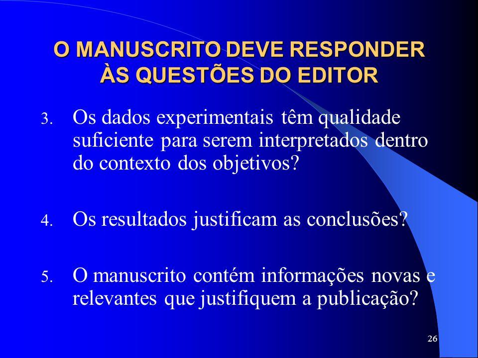 26 O MANUSCRITO DEVE RESPONDER ÀS QUESTÕES DO EDITOR 3.