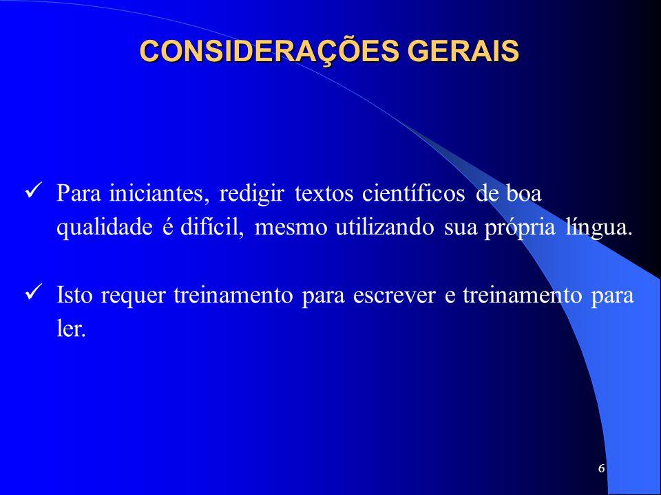 7 É MAIS DIFÍCIL AINDA ESCREVER UM TEXTO CIENTÍFICO EM OUTRA LÍNGUA O Inglês é atualmente a língua científica internacional.