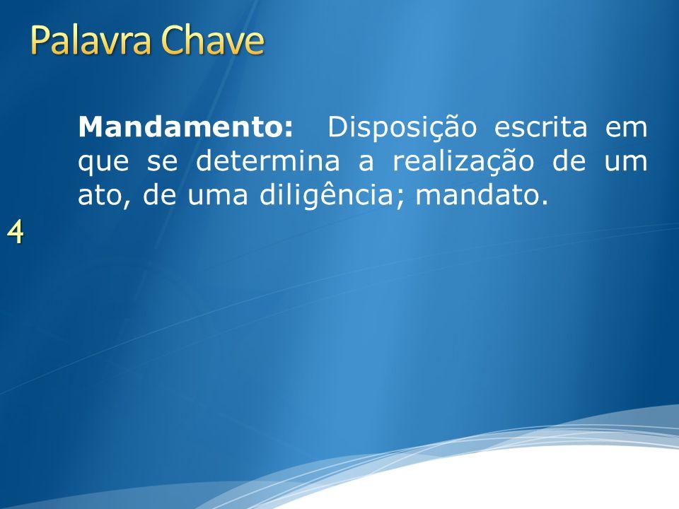 4 Mandamento: Disposição escrita em que se determina a realização de um ato, de uma diligência; mandato.