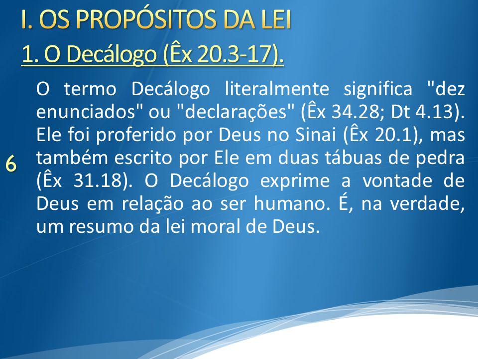 A lei foi dada por Deus a Israel com os seguintes objetivos: a) Prover um padrão de justiça.