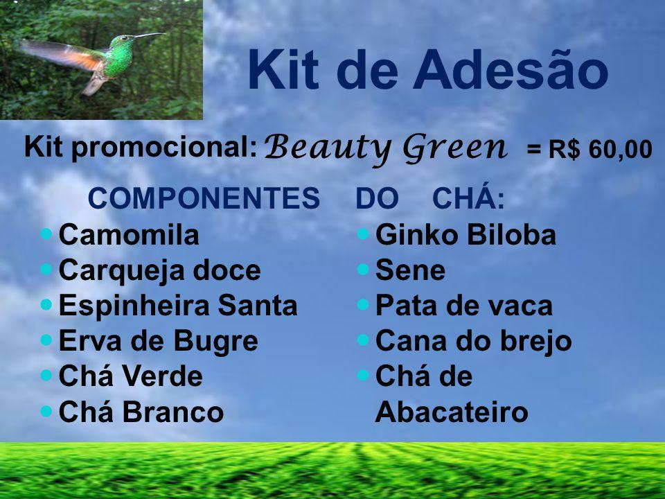 Kit de Adesão Kit promocional: Beauty Green = R$ 60,00 COMPONENTES Camomila Carqueja doce Espinheira Santa Erva de Bugre Chá Verde Chá Branco DO CHÁ: