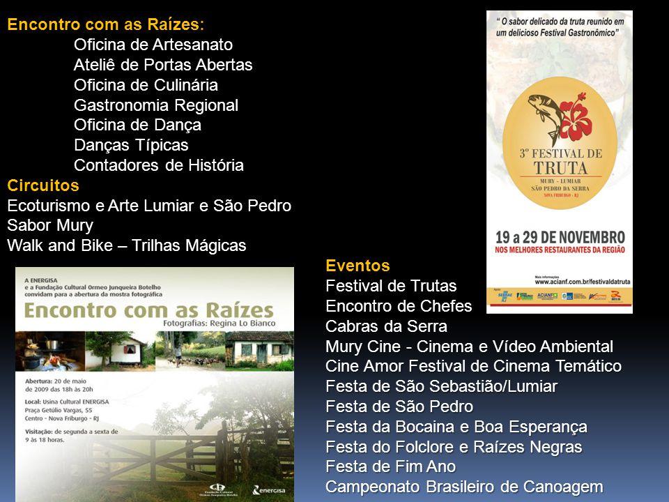 Encontro com as Raízes: Oficina de Artesanato Ateliê de Portas Abertas Oficina de Culinária Gastronomia Regional Oficina de Dança Danças Típicas Conta