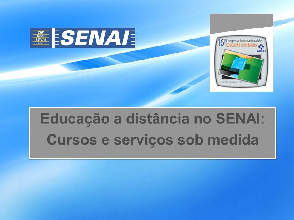 Educação a distância no SENAI: Cursos e serviços sob medida Educação a distância no SENAI: Cursos e serviços sob medida