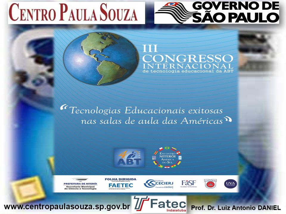www.centropaulasouza.sp.gov.br Prof. Dr. Luiz Antonio DANIEL