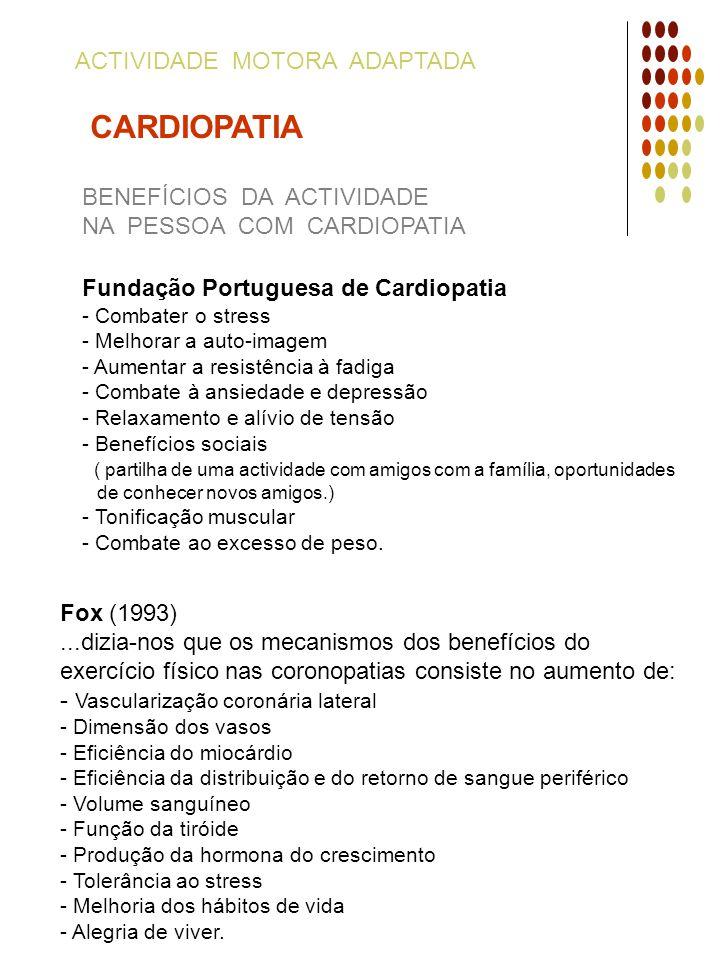 ACTIVIDADE MOTORA ADAPTADA CARDIOPATIA BENEFÍCIOS DA ACTIVIDADE NA PESSOA COM CARDIOPATIA Fundação Portuguesa de Cardiopatia - Combater o stress - Mel