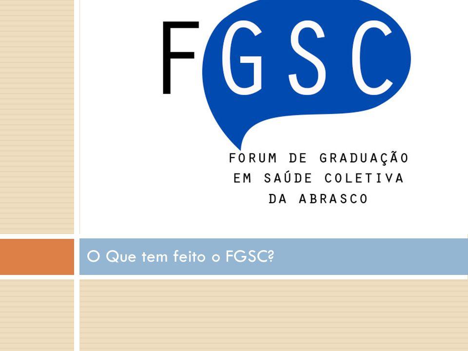O Que tem feito o FGSC?
