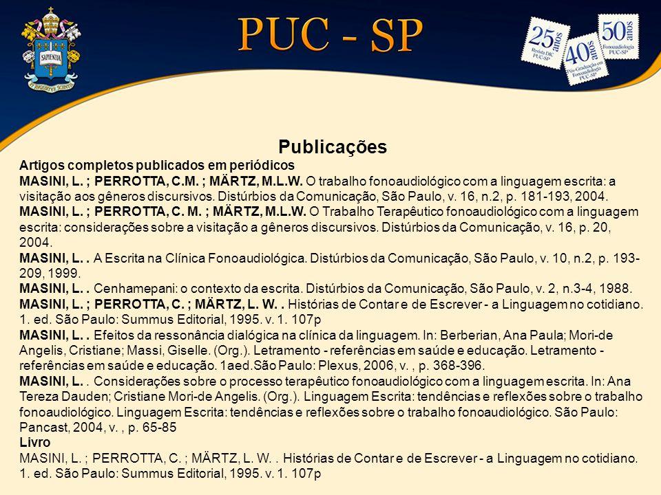 Publicações Artigos completos publicados em periódicos MASINI, L. ; PERROTTA, C.M. ; MÄRTZ, M.L.W. O trabalho fonoaudiológico com a linguagem escrita: