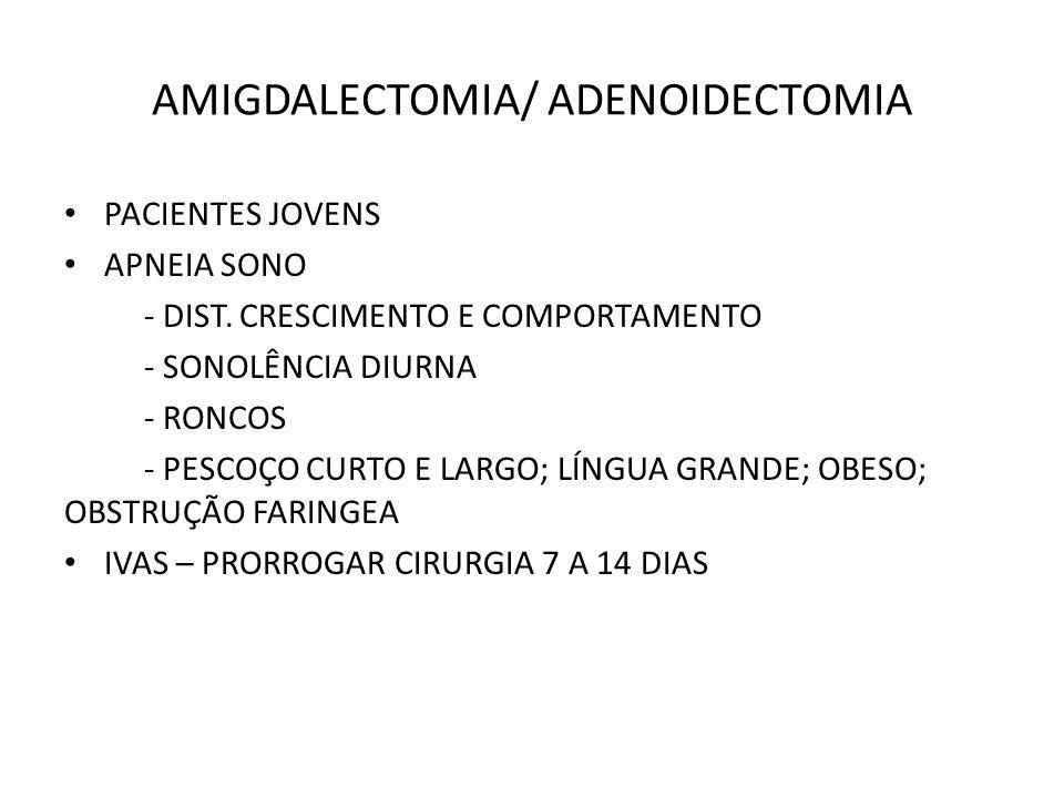 AMIGDALECTOMIA/ ADENOIDECTOMIA PACIENTES JOVENS APNEIA SONO - DIST.