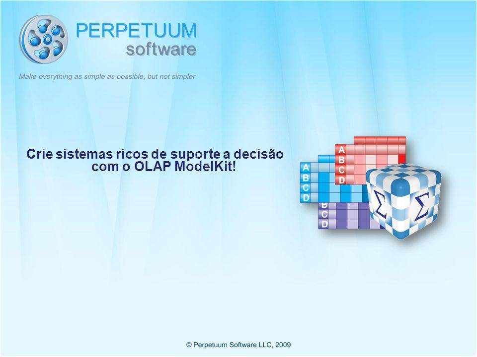 Crie sistemas ricos de suporte a decisão com o OLAP ModelKit!