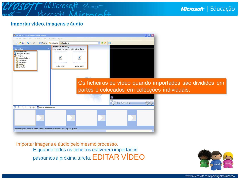 Importar imagens e áudio pelo mesmo processo.