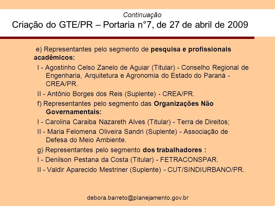e) Representantes pelo segmento de pesquisa e profissionais acadêmicos: I - Agostinho Celso Zanelo de Aguiar (Titular) - Conselho Regional de Engenharia, Arquitetura e Agronomia do Estado do Paraná - CREA/PR.