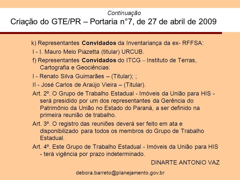 k) Representantes Convidados da Inventariança da ex- RFFSA: I - I.