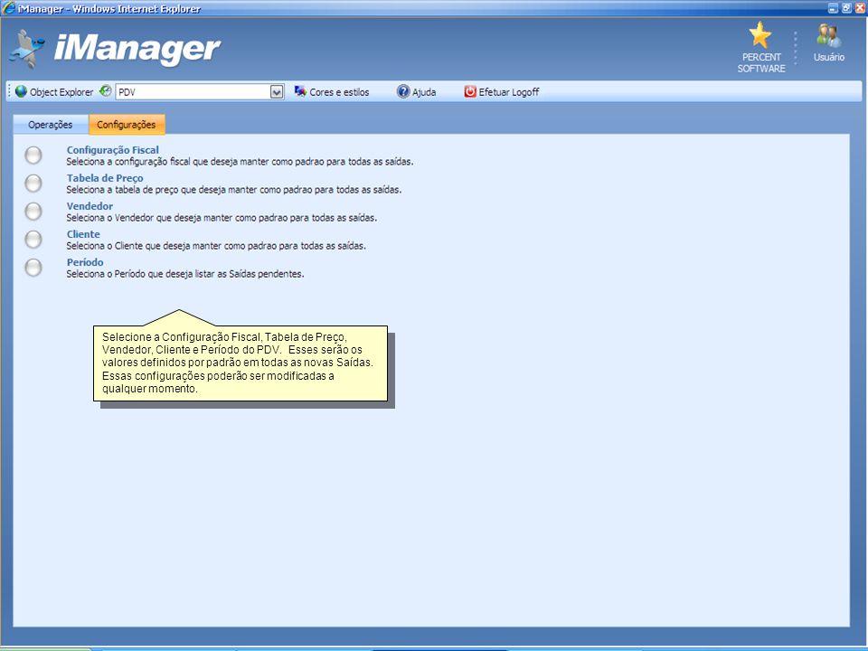 Tela de Operações Apresenta as operações disponíveis diretamente a partir do PDV.