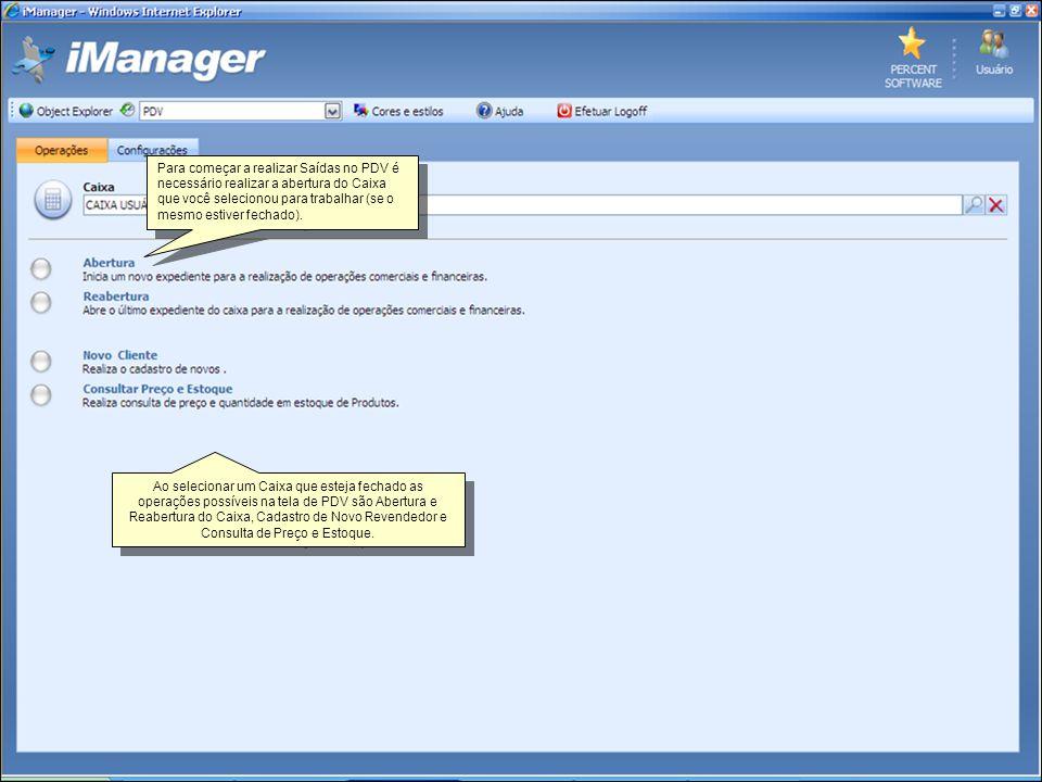 Ao abrir o Caixa será mostrado o operador responsável pelo Caixa selecionado e a data e hora de abertura.