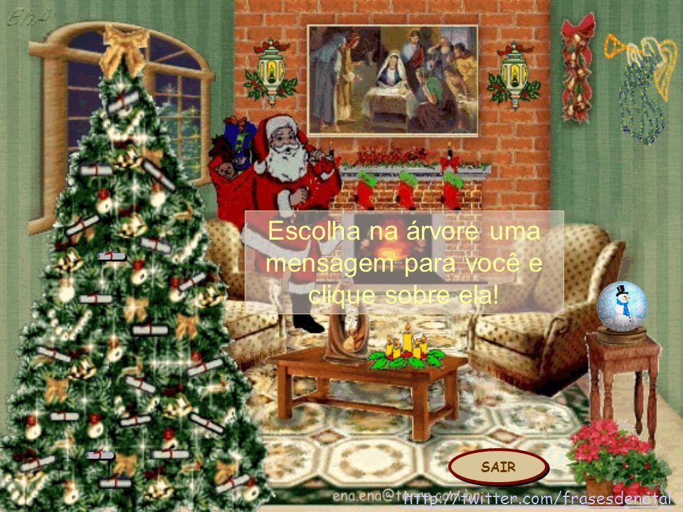 Escolha na árvore uma mensagem para você e clique sobre ela! http://twitter.com/frasesdenatal