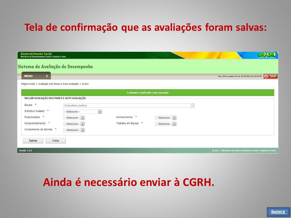 Tela de confirmação que as avaliações foram salvas: Ainda é necessário enviar à CGRH. ÍNDICE