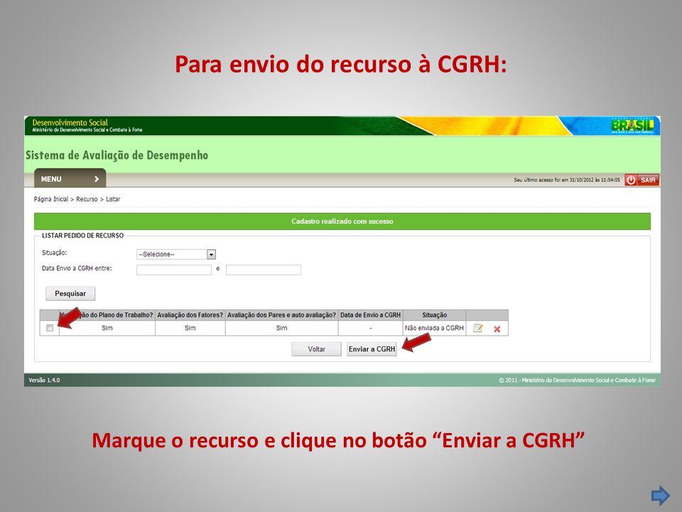 Para envio do recurso à CGRH: Marque o recurso e clique no botão Enviar a CGRH