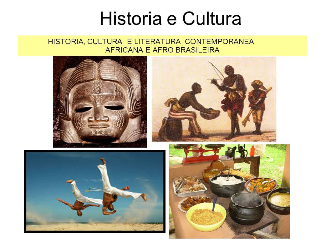 HISTORIA, CULTURA E LITERATURA CONTEMPORANEA AFRICANA E AFRO BRASILEIRA Historia e Cultura