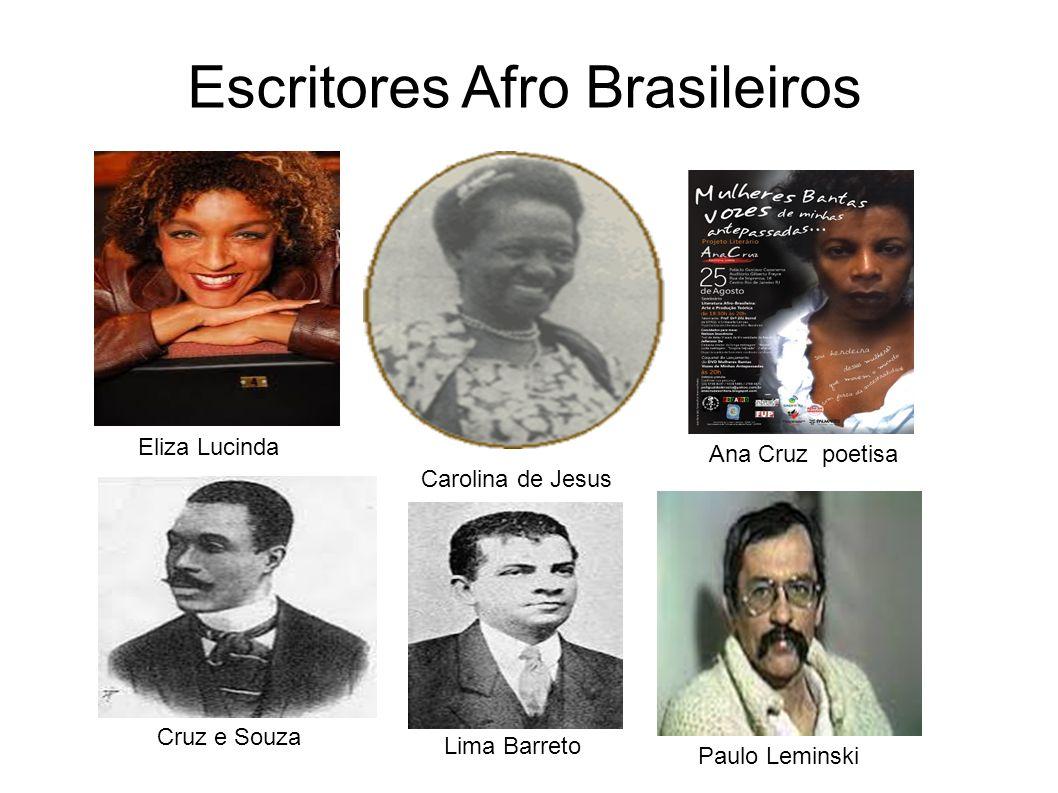 Escritores Afro Brasileiros Ana Cruz poetisa Eliza Lucinda Cruz e Souza Lima Barreto Carolina de Jesus Paulo Leminski