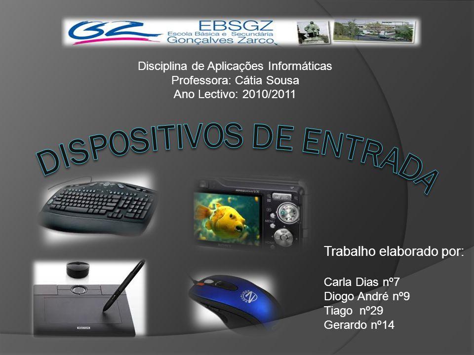 Dispositivos de Entrada Os dispositivos de entrada são dispositivos que permitem que o utilizador envie informação para o computador.