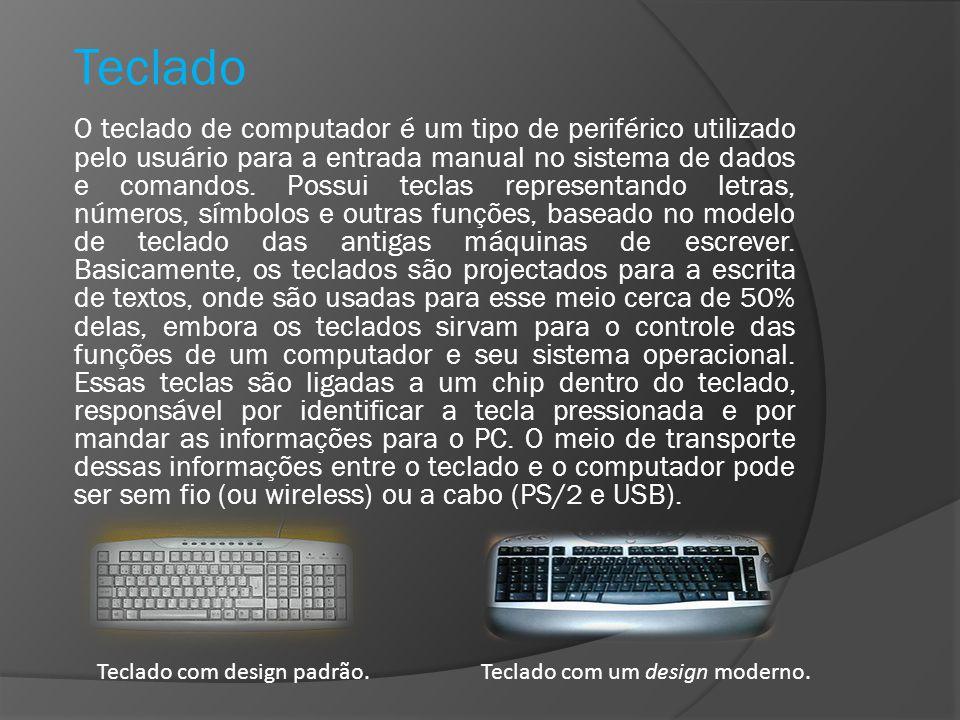 O teclado de computador é um tipo de periférico utilizado pelo usuário para a entrada manual no sistema de dados e comandos. Possui teclas representan