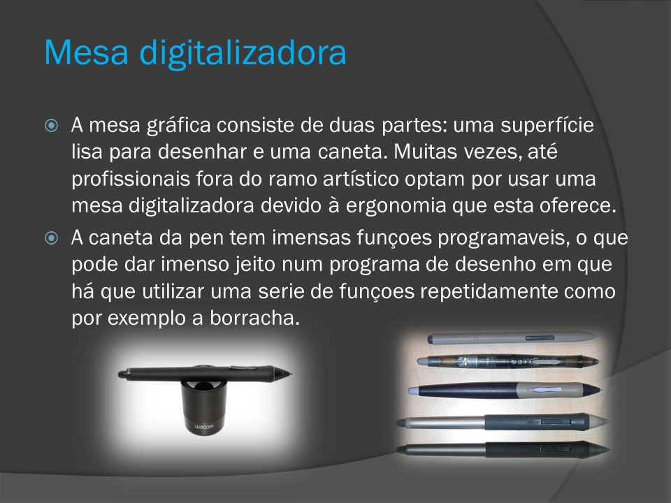 Mesa digitalizadora Quem deve pensar em adquirir uma Mesa Digitalizadora.