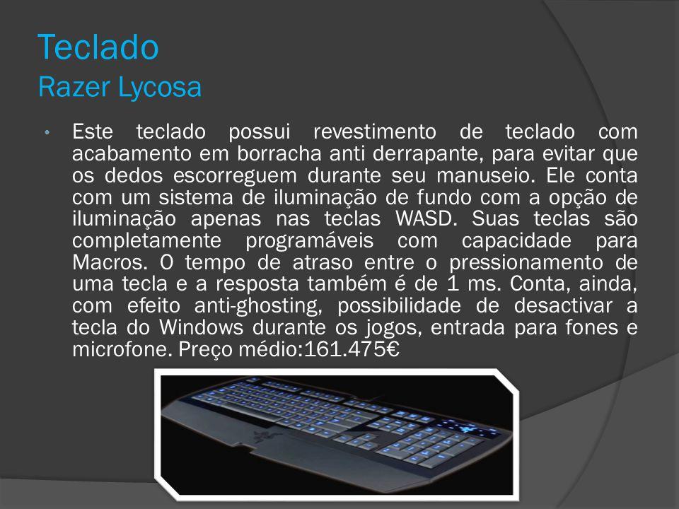 Teclado Razer Lycosa Este teclado possui revestimento de teclado com acabamento em borracha anti derrapante, para evitar que os dedos escorreguem dura