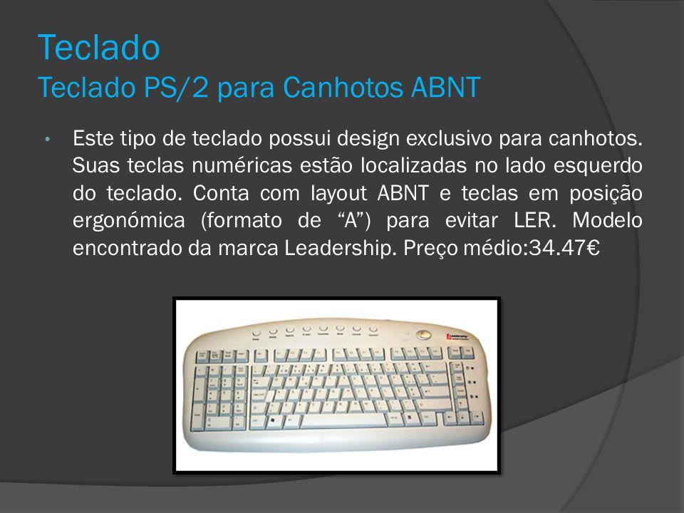 Teclado Teclado PS/2 para Canhotos ABNT Este tipo de teclado possui design exclusivo para canhotos. Suas teclas numéricas estão localizadas no lado es