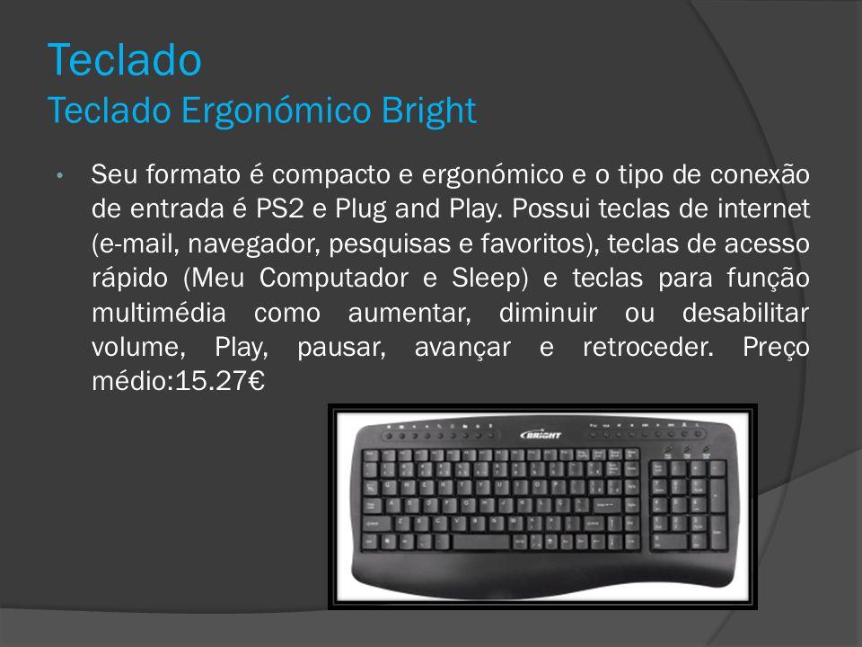 Teclado Teclado Ergonómico Bright Seu formato é compacto e ergonómico e o tipo de conexão de entrada é PS2 e Plug and Play. Possui teclas de internet