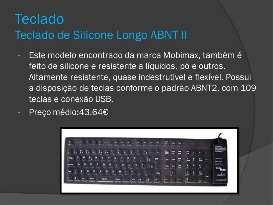 Teclado Teclado de Silicone Longo ABNT II Este modelo encontrado da marca Mobimax, também é feito de silicone e resistente a líquidos, pó e outros. Al