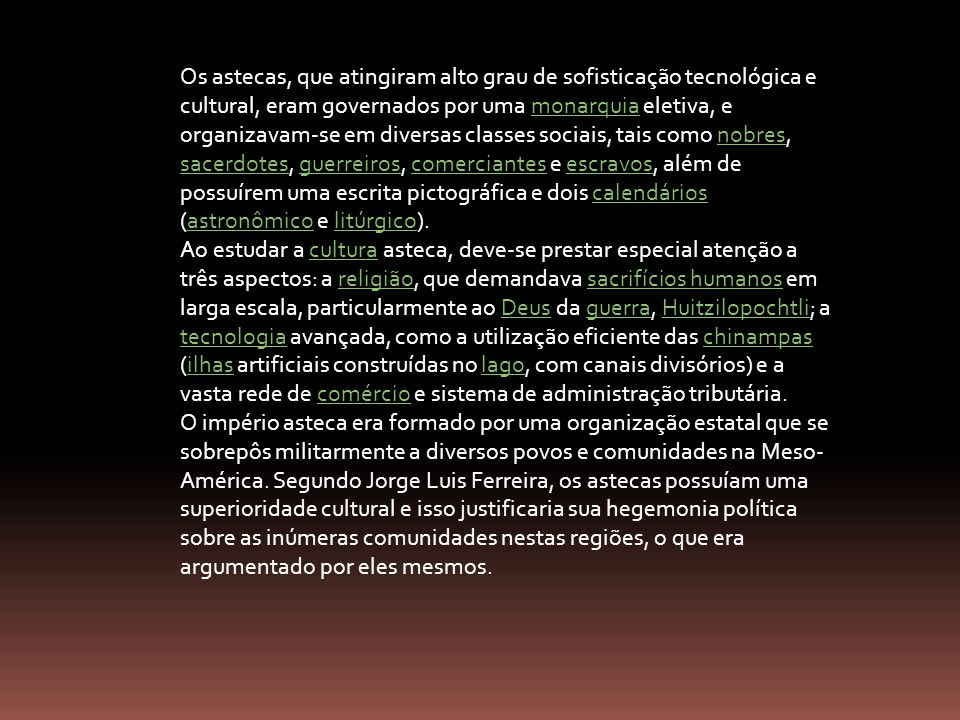 Sociedade A sociedade asteca era rigidamente dividida.