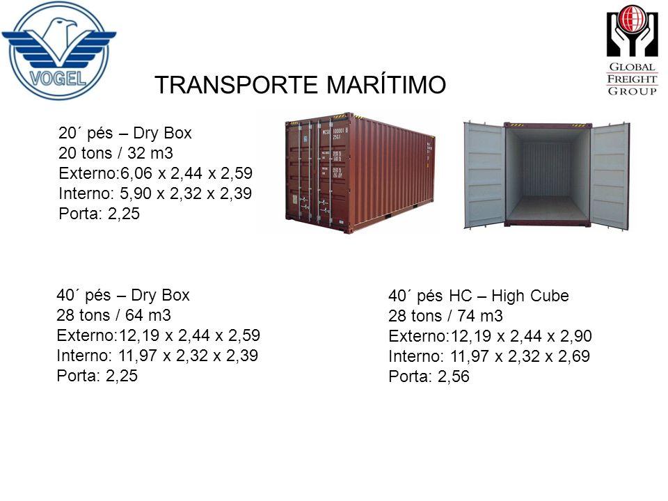 TRANSPORTE MARÍTIMO 20´ pés – Dry Box 20 tons / 32 m3 Externo:6,06 x 2,44 x 2,59 Interno: 5,90 x 2,32 x 2,39 Porta: 2,25 40´ pés – Dry Box 28 tons / 6