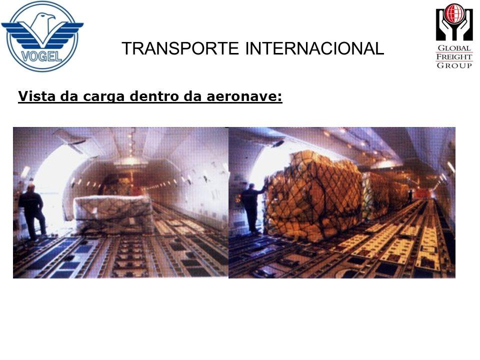 TRANSPORTE INTERNACIONAL Vista da carga dentro da aeronave: