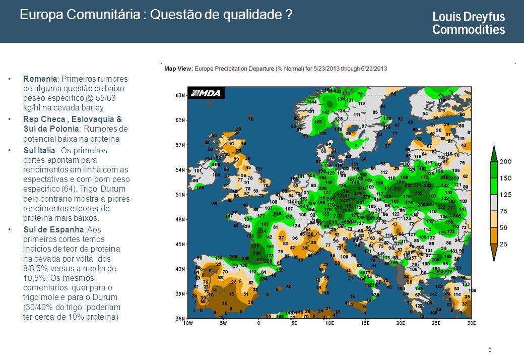 5 Romenia: Primeiros rumores de alguma questão de baixo peseo especifico @ 55/63 kg/hl na cevada barley Rep Checa, Eslovaquia & Sul da Polonia: Rumore