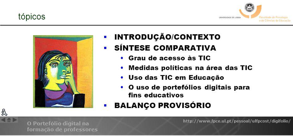 O Portefólio digital na formação de professores http://www.fpce.ul.pt/pessoal/ulfpcost/digifolio/ tópicos INTRODUÇÃO/CONTEXTO SÍNTESE COMPARATIVA Grau