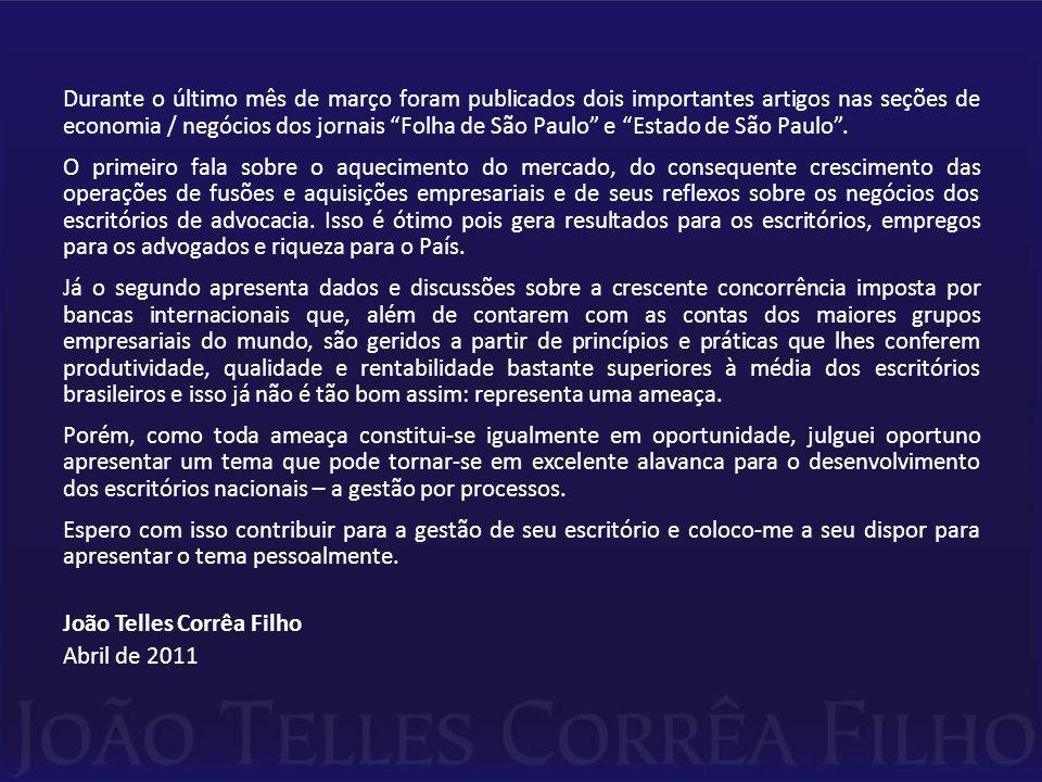 Durante o último mês de março foram publicados dois importantes artigos nas seções de economia / negócios dos jornais Folha de São Paulo e Estado de São Paulo.