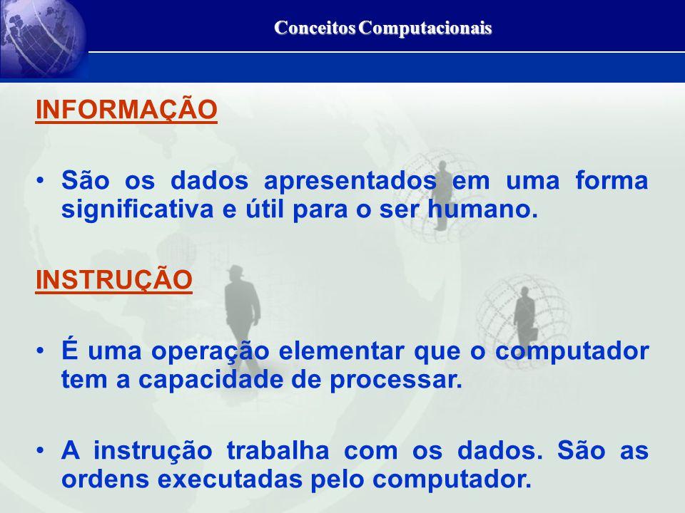 Conceitos Computacionais Computadores de rede (Network computers – NCs) Fornecem grande parte das funcionalidades dos PCs por um menor preço.