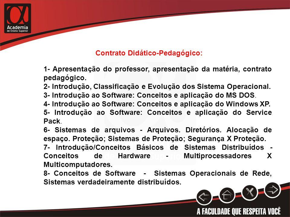 Contrato Didático-Pedagógico: 1- Apresentação do professor, apresentação da matéria, contrato pedagógico. 2- Introdução, Classificação e Evolução dos