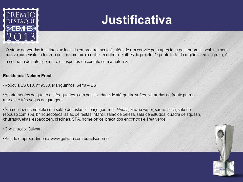 Justificativa Residencial Nelson Prest Rodovia ES 010, nº 9550, Manguinhos, Serra – ES Apartamentos de quatro e três quartos, com possibilidade de até