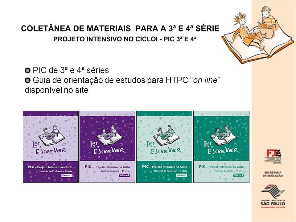 PIC de 3ª e 4ª séries Guia de orientação de estudos para HTPC on line disponível no site