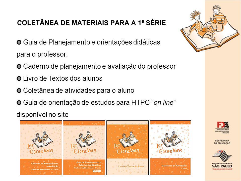 Guia de Planejamento e orientações didáticas para o professor; Caderno de planejamento e avaliação do professor Livro de Textos dos alunos Coletânea d