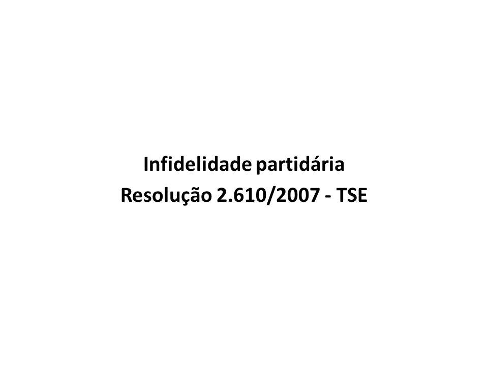 Infidelidade partidária Resolução 2.610/2007 - TSE